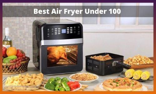 Best Air Fryer Under 100