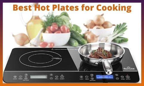 Best Hot Plates for Cooking