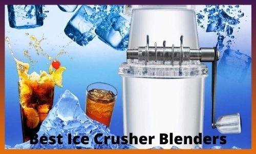 Best Ice Crusher Blenders