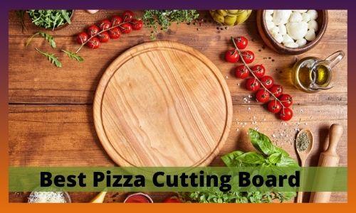 Best Pizza Cutting Board