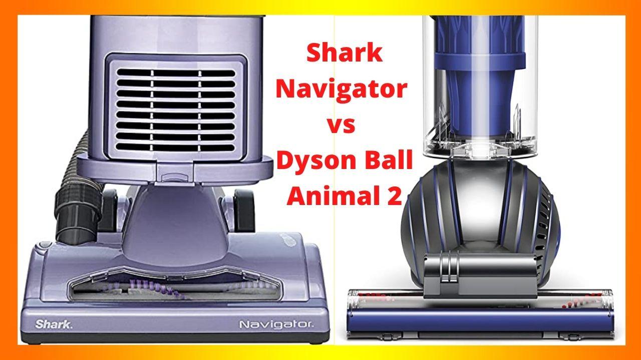 Shark Navigator Lift-Away Professional vs Dyson Ball Animal 2