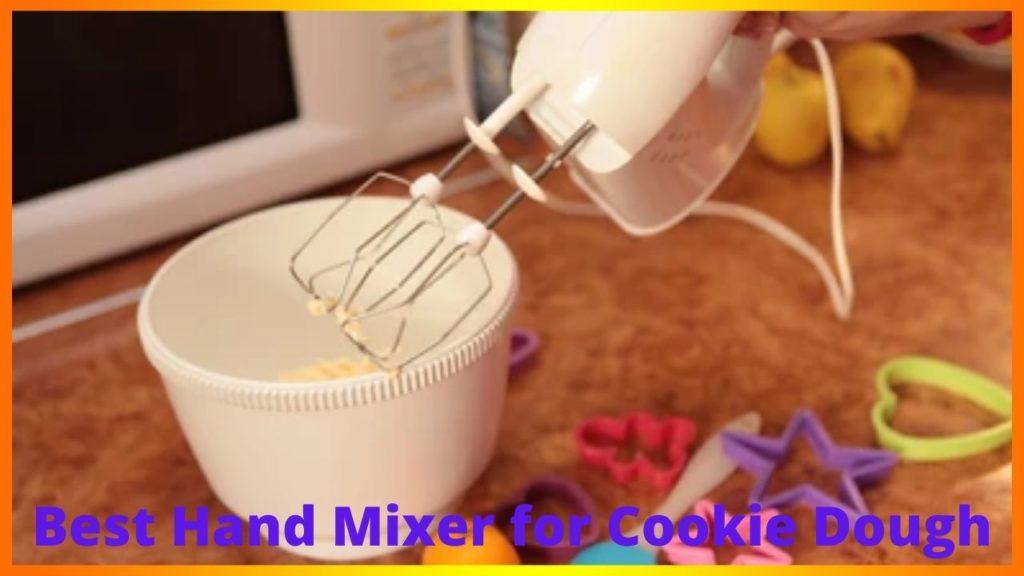 Best Hand Mixer for Cookie Dough