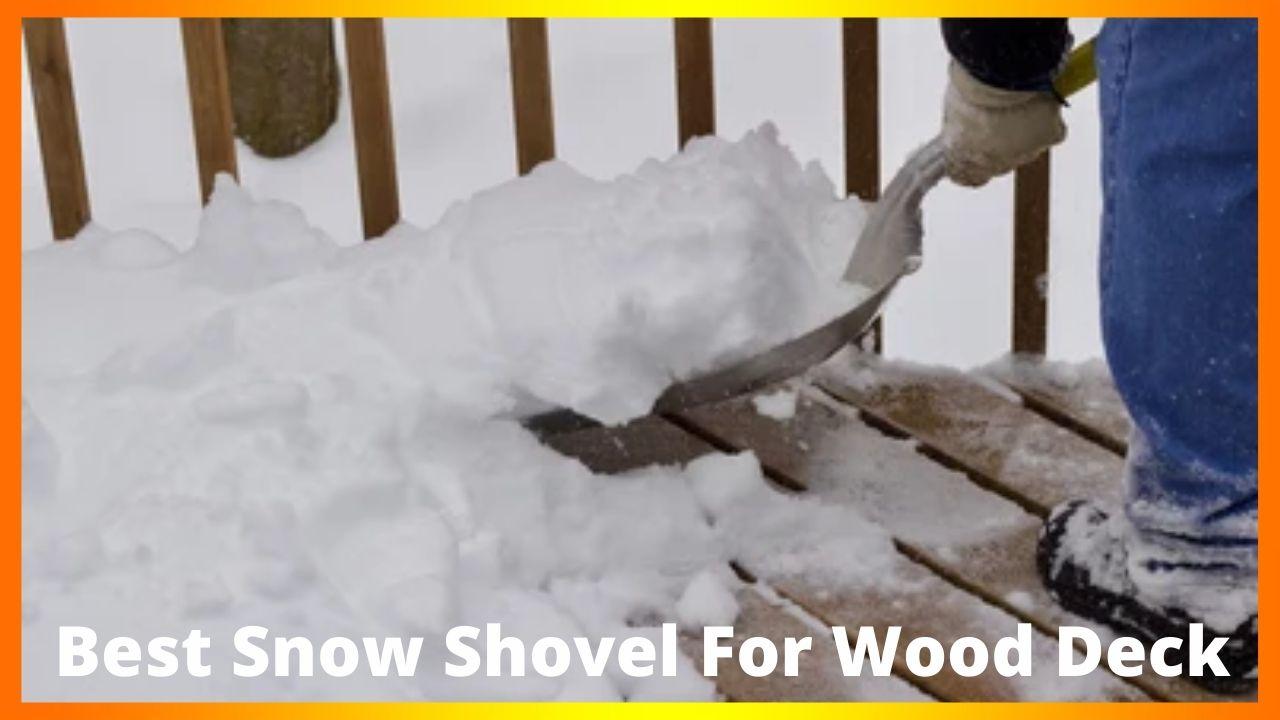 Best Snow Shovel For Wood Deck
