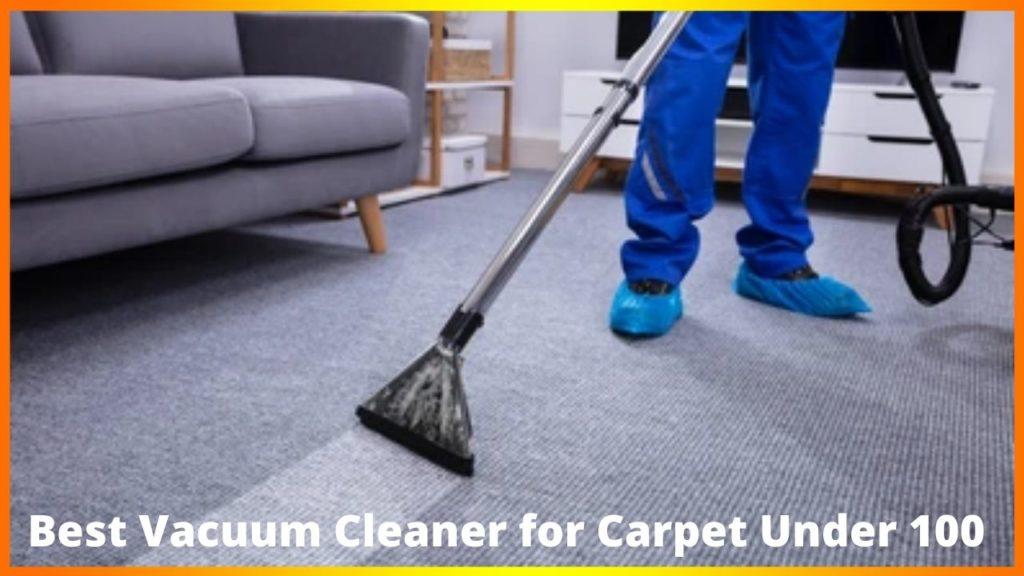 Best Vacuum Cleaner for Carpet Under 100