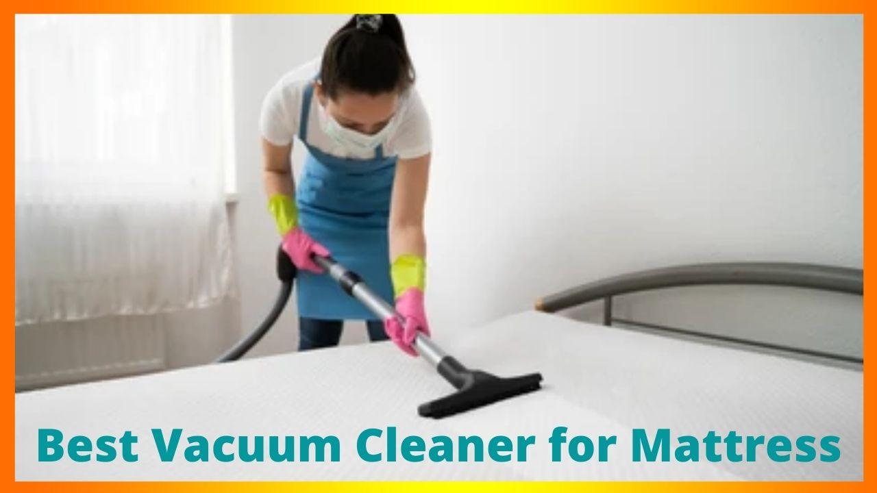 Best Vacuum Cleaner for Mattress